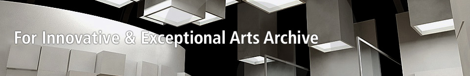 For Innovative & Exceptional Arts Archive