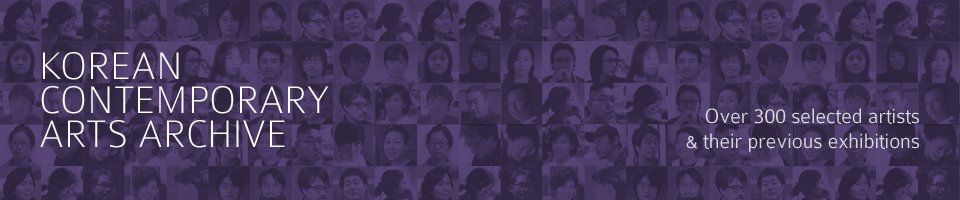 Korean contemporary arts archive - Over 300 selected artists and their previous exhibitions